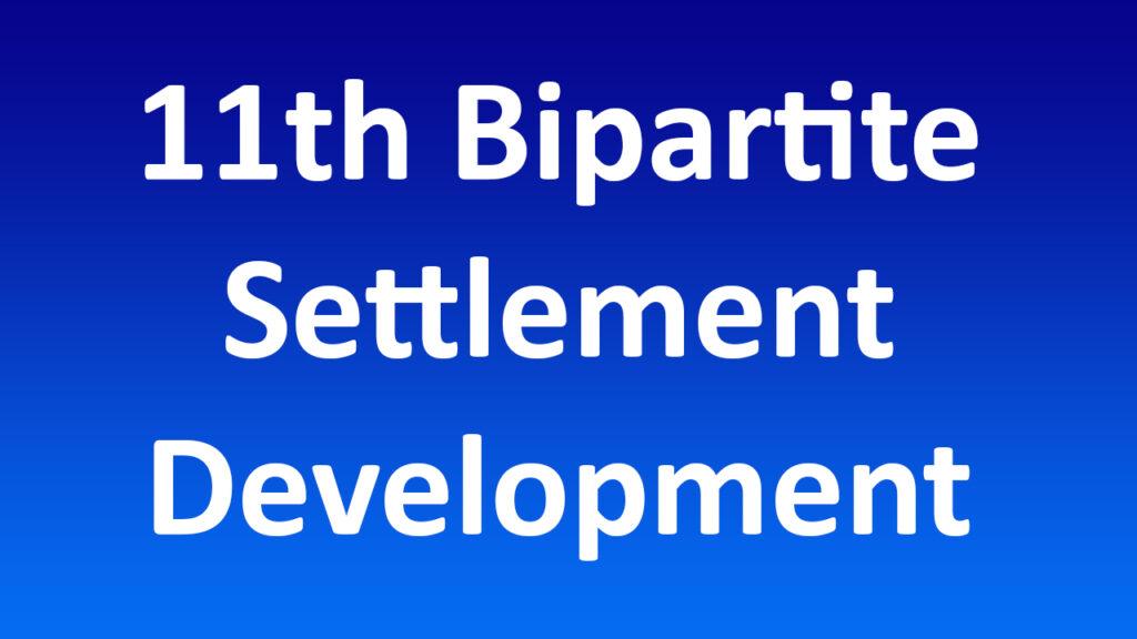 11th bipartite settlement development